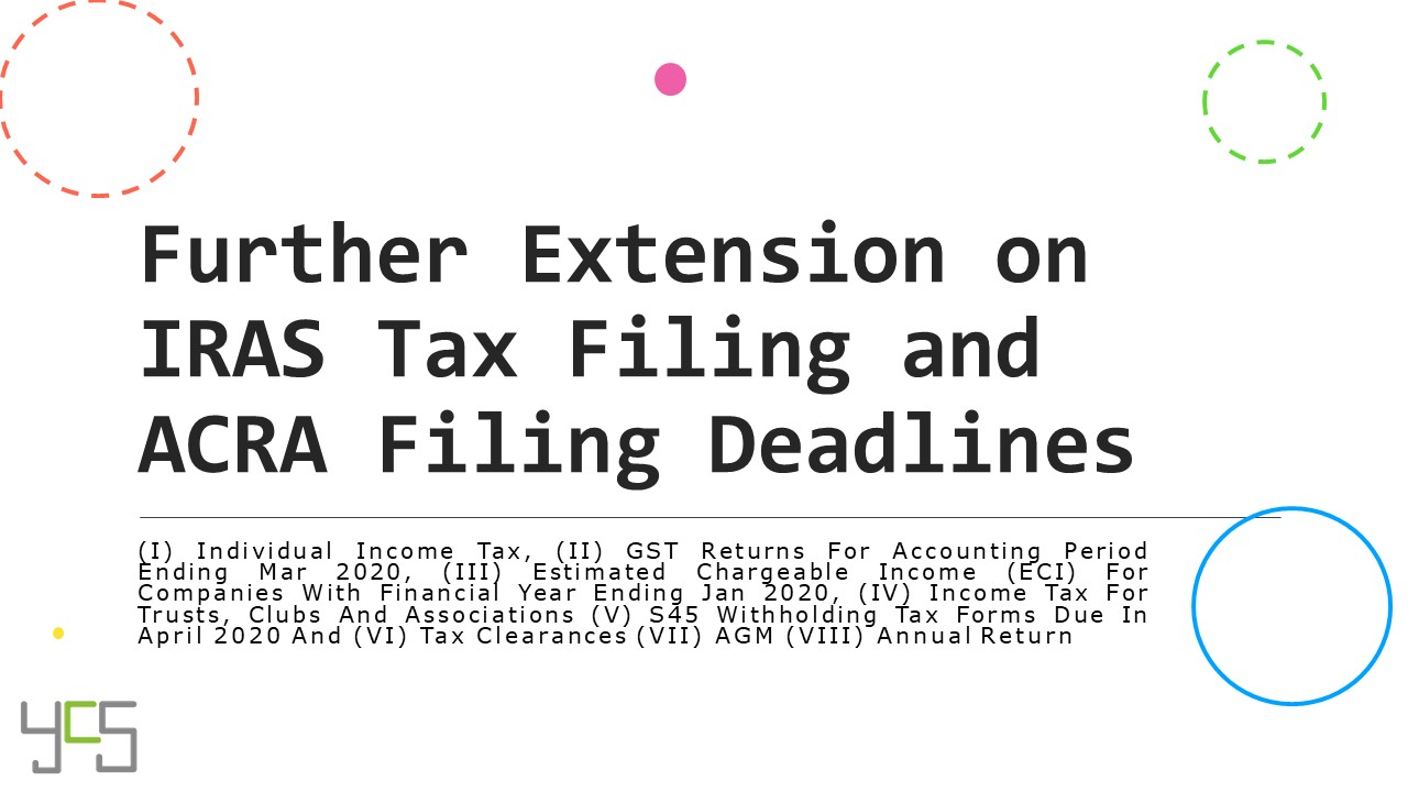 Further Extension on IRAS Tax Filing and ACRA Filing Deadlines